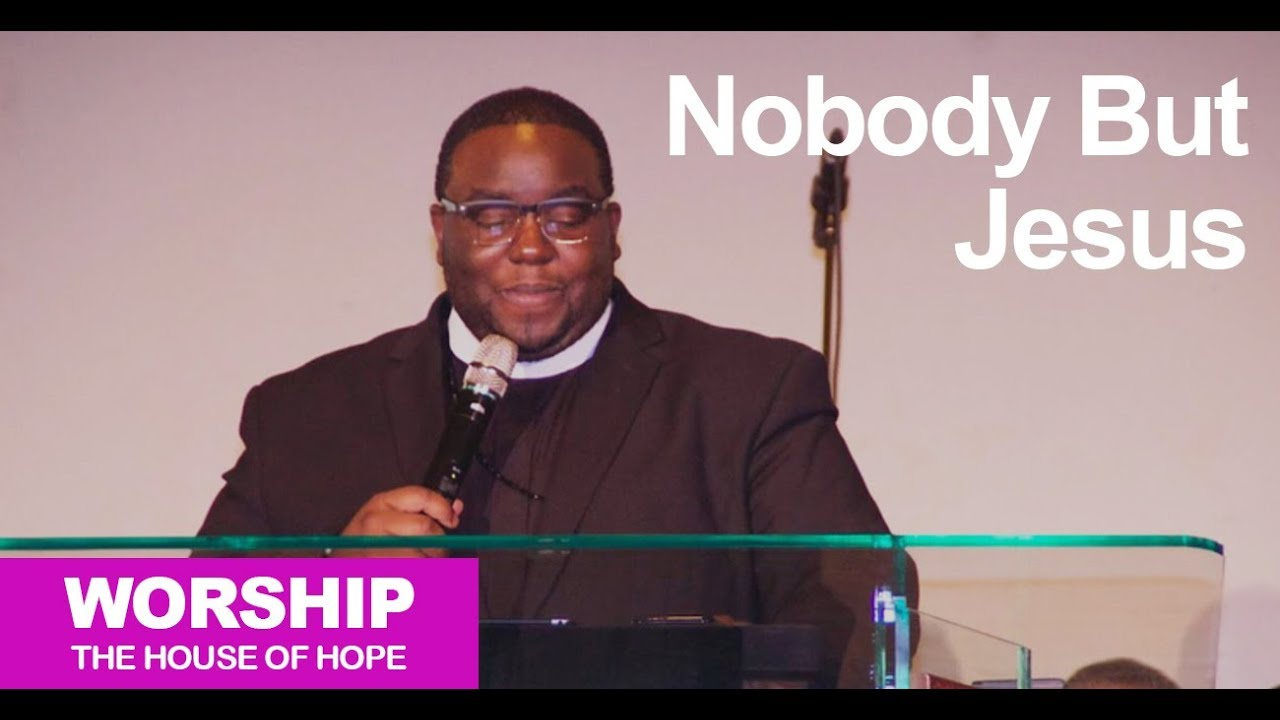 Nobody but Jesus song by Pastor Michael Lampkin