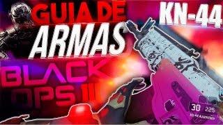 KN-44 - ¡GUIA DE ARMAS COMPLETA! - BLACK OPS 3 - SOKI