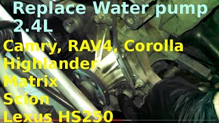 Water pump replacement 2002-2011 Toyota Camry 2.4L How to change coolant pump