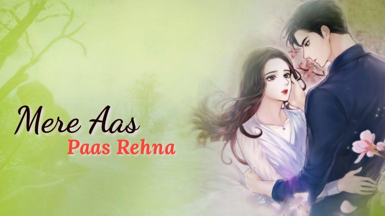 Mere Aas Paas Rehna WhatsApp Status   Yasser Desai   Awesome Status