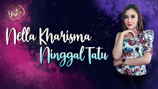 Download Mp3 Nella Kharisma Feat. Om Lagista - Ninggal Tatu