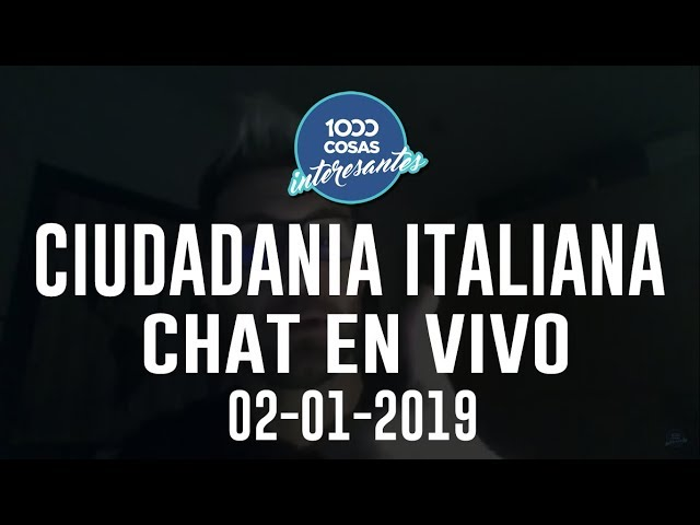 2-01-2019 - Chat en vivo con Seba Polliotto - Ciudadanía Italiana - 1000 Cosas Interesantes