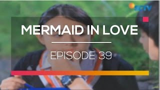 Video Mermaid in Love - Episode 39 download MP3, 3GP, MP4, WEBM, AVI, FLV Desember 2017