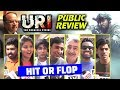 Uri : The Surgical Strike Movie Public Review Hit Or Flop Honest Reaction