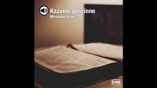 Mirosław Kulec – gościnne kazanie