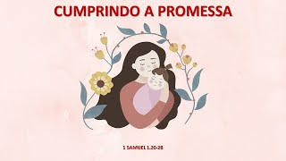 Culto 09/05/2021 - 1 Samuel 1.20-28 - Cumprindo a Promessa