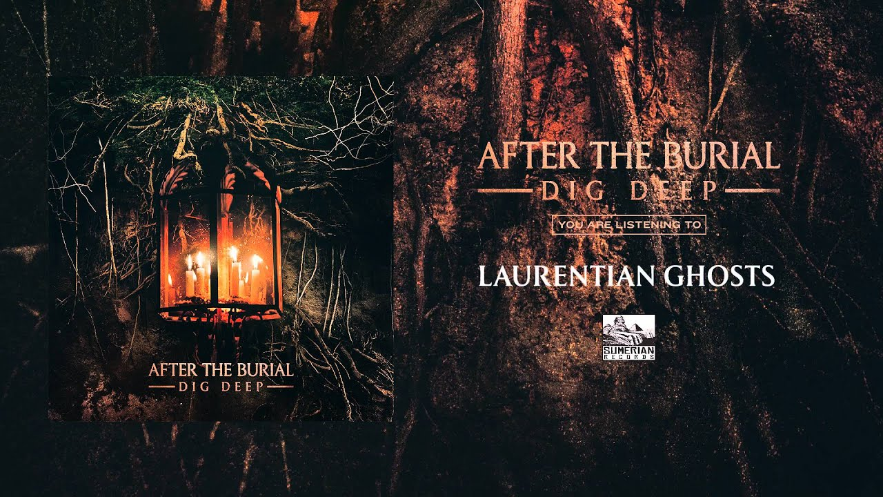 AFTER THE BURIAL - Laurentian Ghosts - YouTube