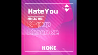 HateYou : Originally Performed By 레이디스코드 Karaoke Verison