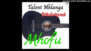 TALENT MHLANGA ft Tindo Ngwazi - Mhofu