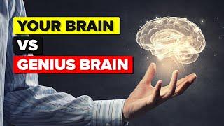 Your Brain vs Genius Brain - How Do They Compare