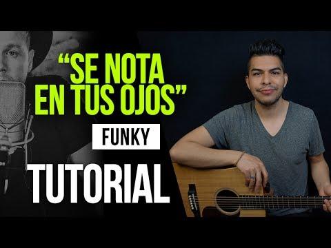 """SE NOTA EN TUS OJOS"" Funky - TUTORIAL | ACORDES"