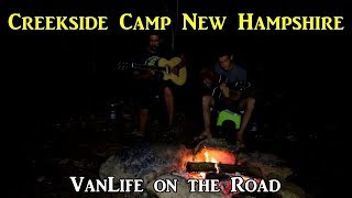 #Vanlife Creekside Campsite! New Hampshire - #LivingontheRoad