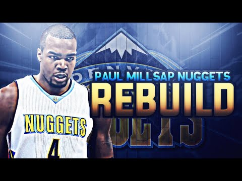 70 WIN TEAM!? PAUL MILLSAP SIGNS WITH THE NUGGETS REBUILD! NBA 2K17