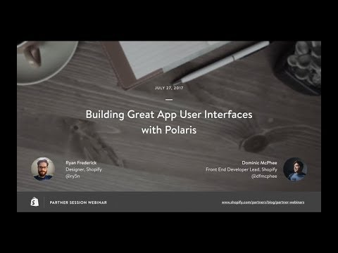 Building Great App User Interfaces with Polaris // Ryan Frederick and  Dominic McPhee
