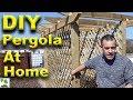 Build A DIY Pergola At Home - Garden Structures