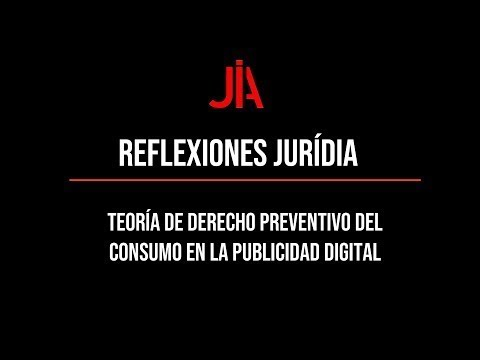 JURÍDIA reflection on the theory of preventive consumer law in digital advertising