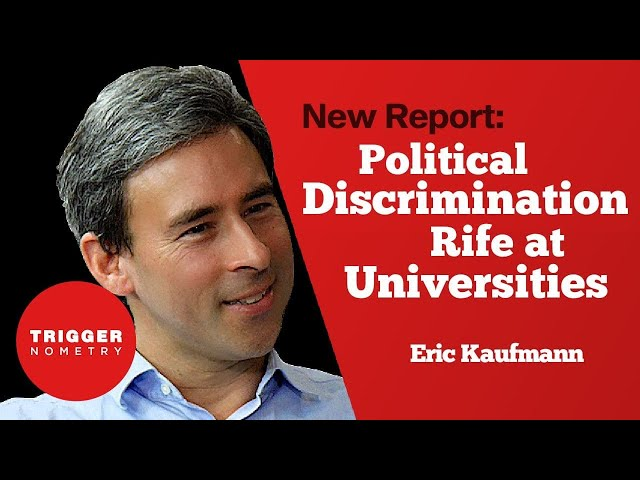 New Report: Political Discrimination Rife at Universities - Eric Kaufmann
