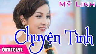 Chuyện Tình - Mỹ Linh Live [Official HD]