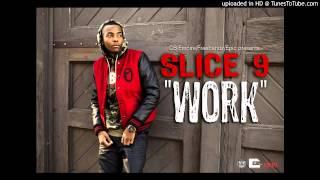 Slice 9 - Work