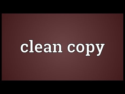 Clean copy Meaning