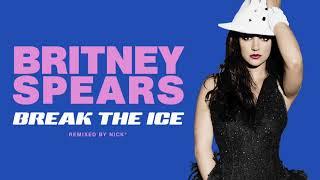 Britney Spears - Break The Ice (Nick Sub-Zero Mix)