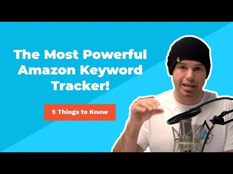 5 Things That Impact Your Amazon Keywords And Sales: Using The Most Powerful Amazon Keyword Tracker