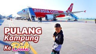 Drama Mudik Pulang Kampung Ke BALI Naik Pesawat | Edisi Libur Lebaran Idul Fitri