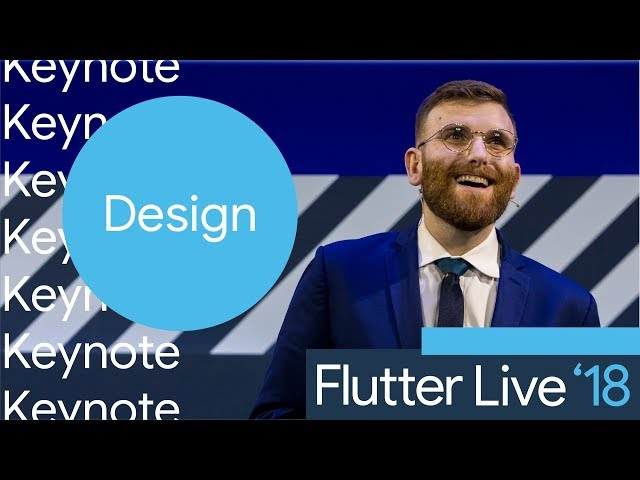 Flutter Design (Flutter Live, Keynote Part 2)
