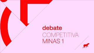 Debate :: Competitiva Minas 1