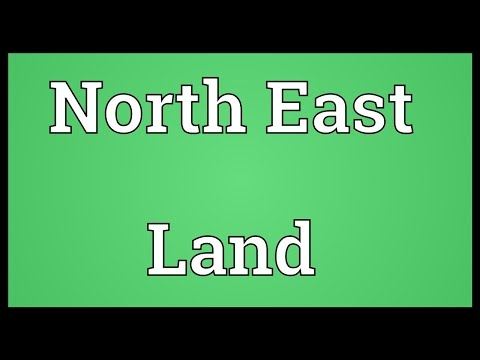 North East Land Meaning