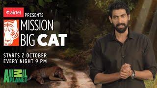 Mission Big Cat Rana Daggubati 2