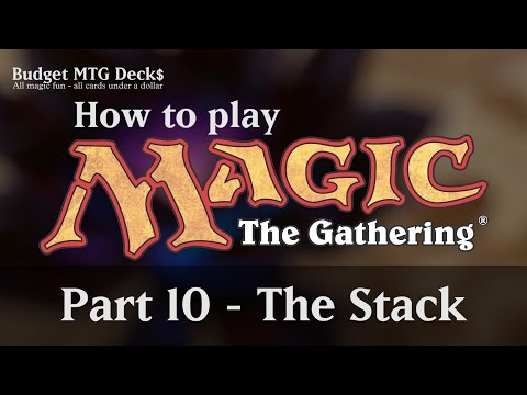 Tutorial – How to play Magic: The Gathering – Part 10: The Stack