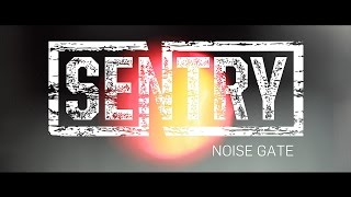 Sentry Noise Gate - Official Product Video