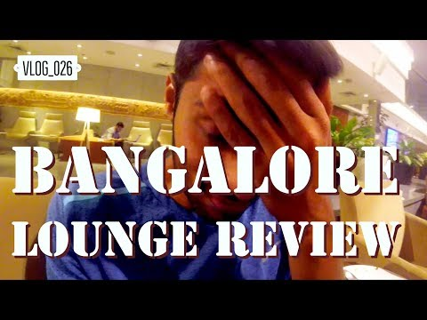 """""""Above Ground Level"""" Lounge Review, Bangalore Airport 