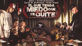 Pacho y Cirilo Ft.Cosculluela,Juanka El Problematik,Kendo - El Que Tenga Miedo Que Se Quite (Remix)