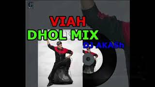 Viah - Jass Manak -  Dhol Mix -  Dj Aakash - Age19