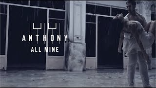 Anthony - All Mine