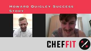 Chef Fit Success Story - Howard Quigley