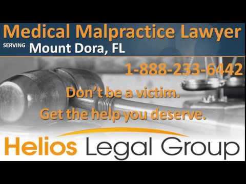 Mount Dora Medical Malpractice Lawyer & Attorney - Florida