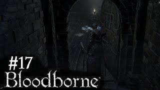 Bloodborne #17 Die Hexe im Koop Modus - Let's Play Bloodborne PS4 German Deutsch