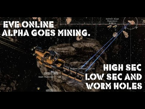 Eve Online Alpha Goes Mining In High / Low Sec And Worm Holes
