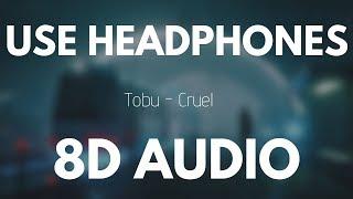 Tobu - Cruel (8D AUDIO)