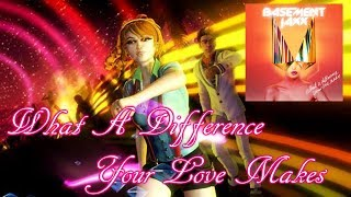 Dance Central-What A Difference Your Love Makes by Basement Jaxx [FANMADE]