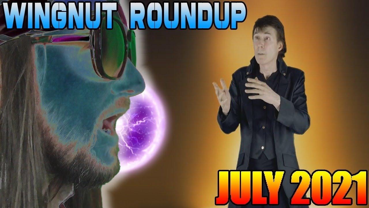 Wingnut Roundup - July 2021