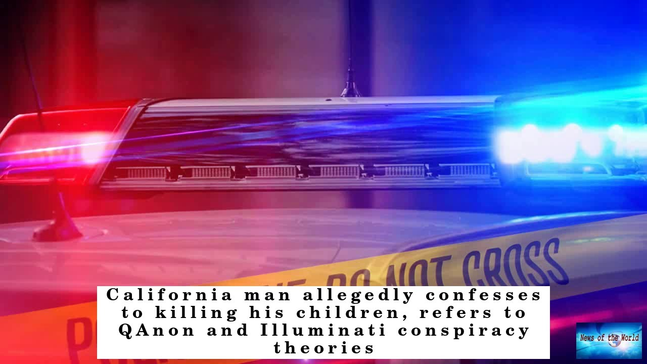 California man allegedly confesses to killing his children, refers to ...