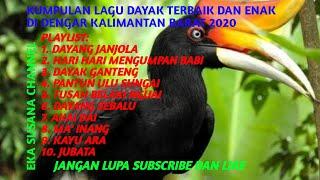 Kumpulan lagu Dayak Viral Kalimantan barat 2020 enak di dengar penonton