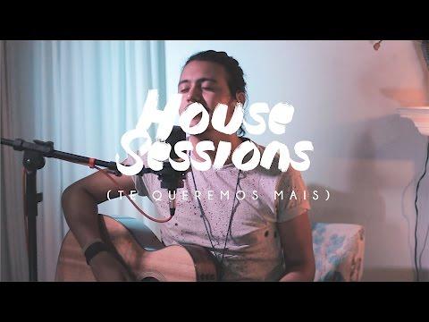 House Sessions - Te Queremos Mais