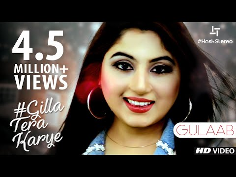 #Gilla Tera Karye | Gulaab | (Official Video) | Latest Punjabi Song 2018 | #HashStereo