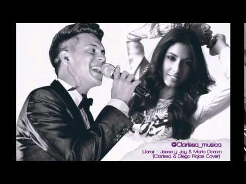 Llorar-Jesse y Joy & Mario Domm (Clarissa & Diego Rojas Cover)