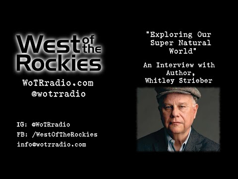 Exploring Our Super Natural World: An Interview with Author, Whitley Strieber